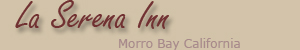 Visit the La Serena Inn - Morro Bay