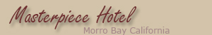 Visit the Masterpiece Motel - Morro Bay