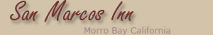 Visit the San Marcos Inn - Morro Bay